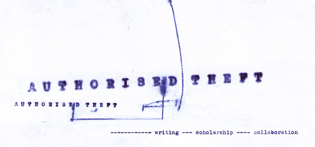 Authorised Theft: writing scholarship collaboration