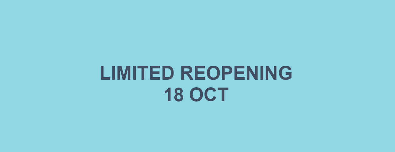 Limited reopening 18 October