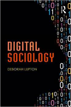 Digital Sociology by Deborah Lupton