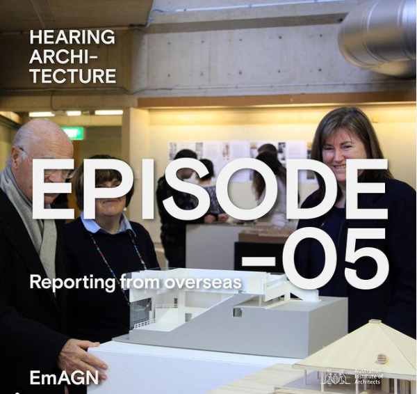 Hearing Architecture: Reporting from Overseas S2E5