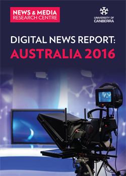 Digital News Report Australia 2016