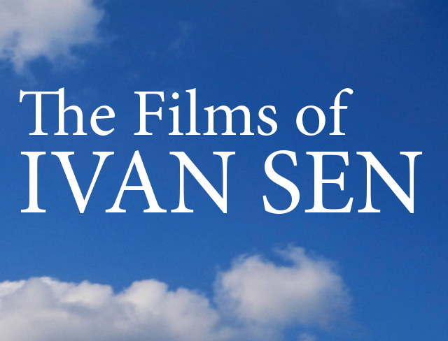 The Films of Ivan Sen